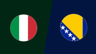 Italy vs Bosnia & Herzegovina